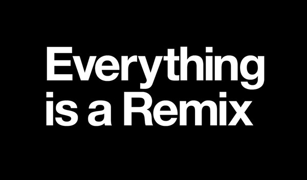 Hemos visto: Everything is a Remix